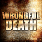 Image that reads wrongful death